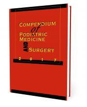 Compendium of Podiatric Medicine and Surgery 2017