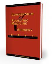 Compendium of Podiatric Medicine and Surgery 2011